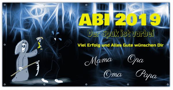 """ABI Banner """"Der Spuk ist vorbei"""" ab 8,75 € montagefertig geliefert-Copy"""